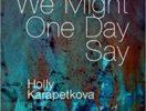 Karaptekova Words We Might One Day Say