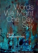 Karaptekova Words We Might One Day Say