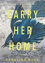 Caroline Bock, Carry Her Home
