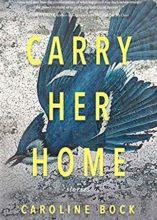 Caroline Bock, Carry Her Home